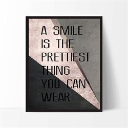 Plakat A smile is the prettiest thing you can wear