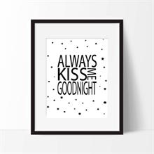 Plakat Always kiss me godnight